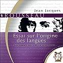 Essai sur l'origine des langues | Livre audio Auteur(s) : Jean-Jacques Rousseau Narrateur(s) : Éric Herson-Macarel