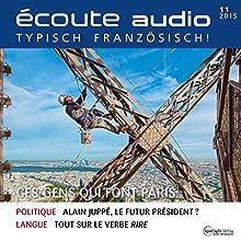 Écoute audio - Ces gens qui font Paris. 11/2015: Französisch lernen Audio - Paris und seine Menschen (       ungekürzt) von  div. Gesprochen von:  div.