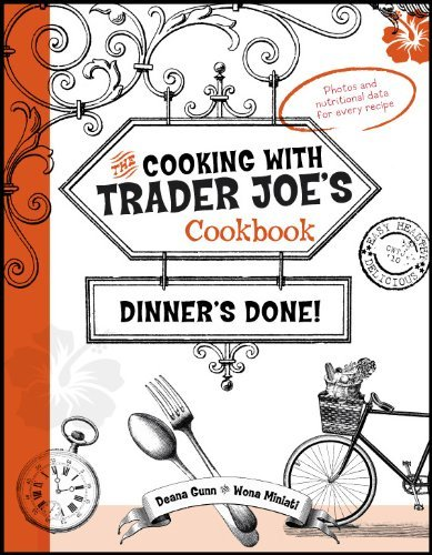 cooking-with-trader-joes-cookbook-dinners-done-by-deana-gunn-2010-10-20