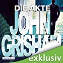Die Akte (       UNABRIDGED) by John Grisham Narrated by Charles Brauer