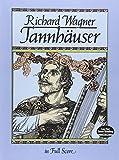 Richard Wagner  Tannhauser (Full Score) Opera (Dover Music Scores)
