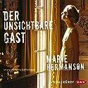 Der unsichtbare Gast Hörbuch von Marie Hermanson Gesprochen von: Britta Steffenhagen