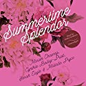 Summertime Splendor Audiobook by M. C. Beaton, Cynthia Bailey-Pratt, Sarah Eagle, Melinda Pryce Narrated by Lindy Nettleton