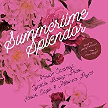 Summertime Splendor (       UNABRIDGED) by M. C. Beaton, Cynthia Bailey-Pratt, Sarah Eagle, Melinda Pryce Narrated by Lindy Nettleton