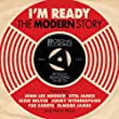 I'm Ready-the Modern Story