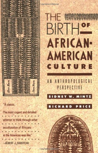 The Birth of African-American Culture: An Anthropological...