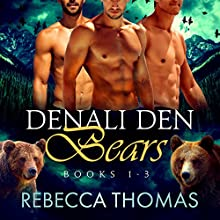 Denali Den Bears Boxed Set: Books 1, 2, and 3 Audiobook by Rebecca Thomas Narrated by Teri Clark Linden