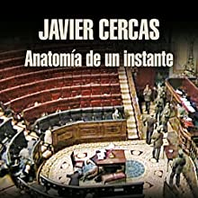 Anatomía de un instante [The Anatomy of a Moment] | Livre audio Auteur(s) : Javier Cercas Narrateur(s) : José Posada