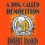 A Dog Called Demolition | Robert Rankin
