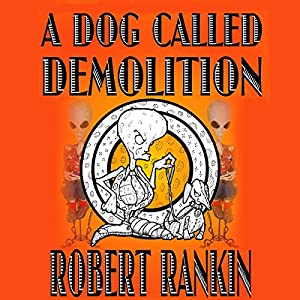 A Dog Called Demolition Audiobook
