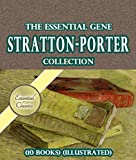 The Essential Gene Stratton-Porter Collection (10 books) [Illustrated]