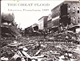 img - for The great flood: Johnstown, Pennsylvania, 1889 book / textbook / text book