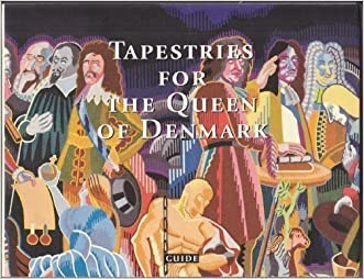 Tapestries for the Queen of Denmark: Bjørn Nørgaard's history of Denmark at Christiansborg Palace woven at Manufactures nationales des Gobelins et de Beauvais- Handbook