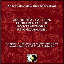 Chapter 4. Society as a Community of Manipulators and Their Subjects | Livre audio Auteur(s) : Andrey Davydov, Olga Skorbatyuk Narrateur(s) : Fernando Castillo
