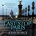 Last Stop: Paris Audiobook by John Pearce Narrated by Dan Gallagher