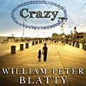 Crazy: A Novel Audiobook by William Peter Blatty Narrated by Stephen Hoye