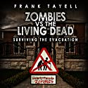 Surviving the Evacuation, Book 0.5: Zombies vs. the Living Dead Audiobook by Frank Tayell Narrated by Tim Bruce