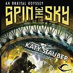 Spin the Sky: An Orbital Odyssey | Katy Stauber