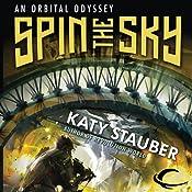 Spin the Sky: An Orbital Odyssey | [Katy Stauber]