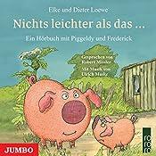 Nichts leichter als das... (Piggeldy und Frederick) | Elke Loewe, Dieter Loewe
