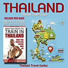 Thailand: Thailand Travel Guide Audiobook by  Thailand Travel Guides Narrated by Kevin Kollins