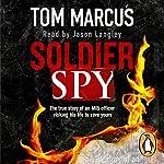 Soldier Spy | Tom Marcus