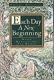 Each Day a New Beginning: Daily Meditations for Women (Hazelden Meditation Series) (0866835016) by Karen Casey