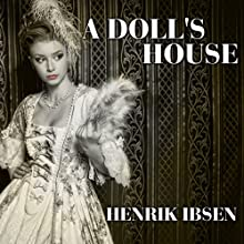 A Doll's House Audiobook by Henrik Ibsen Narrated by Carson Beck