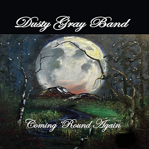 Coming Round Again by Dusty Band Gray (2013-05-04)