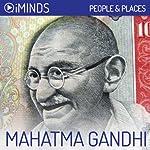 Mahatma Gandhi: People & Places |  iMinds