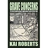 Grave Concerns: The Follies and Folklore of Robin Hood's Final Resting Placeby Kai Roberts