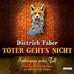 Toter geht's nicht: Bröhmanns erster Fall | Dietrich Faber