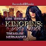 Carl Weber's Kingpins: The Dirty South | Treasure Hernandez
