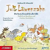 Der beste Freund für alle Fälle (Juli Löwenzahn): Endlich ein Baumhaus und 6 weitere Geschichten | Andreas H. Schmachtl