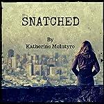 Snatched | Katherine McIntyre