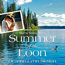 Summer of the Loon Audiobook by Deanna Lynn Sletten Narrated by Vanessa Moyen