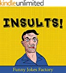 Insults!: 100+ Funny Insults and Come...