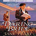 Daring Bride: Montclair at the Crossroads 1932-1939 Audiobook by Jane Peart Narrated by Renee Raudman