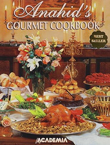 Anahid's Gourmet Cookbook, by Anahid Doniguian