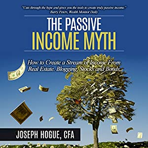 The Passive Income Myth Hörbuch