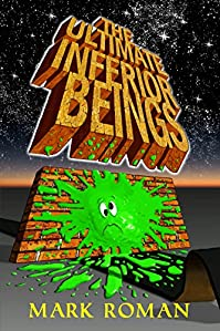 The Ultimate Inferior Beings by Mark Roman ebook deal