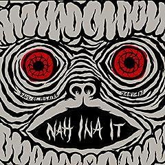 Nah Ina It EP