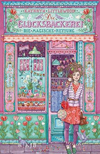Die Glücksbäckerei - Die magische Rettung das Buch von Kathryn Littlewood - Preise vergleichen & online bestellen