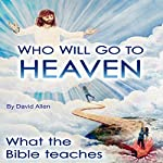 Who Will Go to Heaven | David Allen,Gary Sanchez,Mark Dorbeck