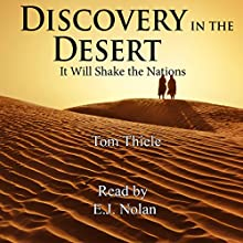 Discovery in the Desert: It Will Shake the Nations (       UNABRIDGED) by Tom Thiele Narrated by E. J. Nolan