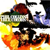 Phil Collins True Colours