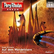 Auf dem Wandelstern (Perry Rhodan Arkon 11) | Susan Schwartz