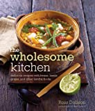img - for Wholesome Kitchen: Delicious Recipes with Beans, Lentils, Grains, and Other Natural Foods book / textbook / text book