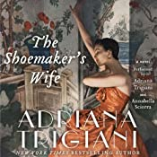 The Shoemaker's Wife: A Novel | [Adriana Trigiani]
