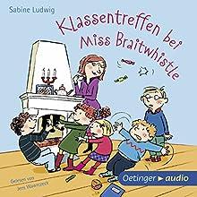 Klassentreffen bei Miss Braitwhistle (       ungekürzt) von Sabine Ludwig Gesprochen von: Jens Wawrzcek